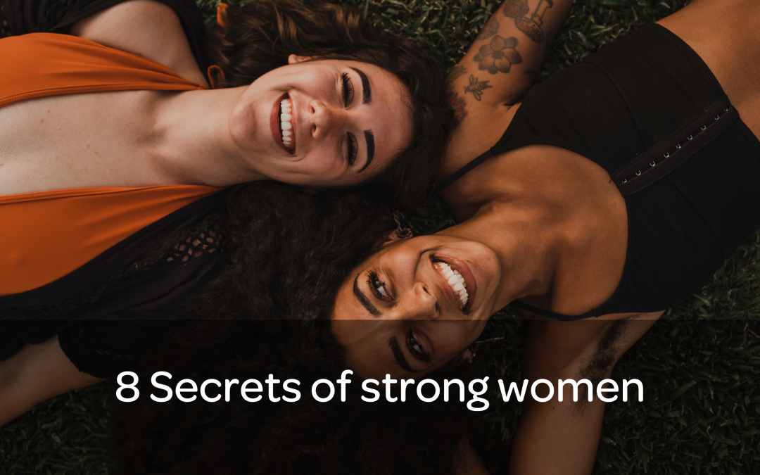 8 Secrets of Strong Women